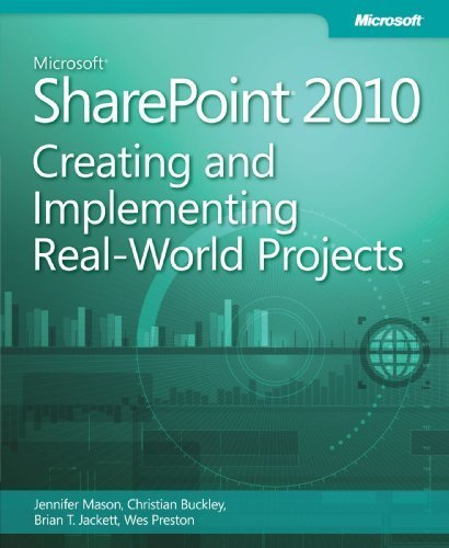 Microsoft SharePoint 2010 Creating and Implementing Real World Projects 1st edition by Mason, Jennifer, Buckley, Christian, Jackett, Brian, Preston (2012) Paperback