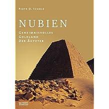 Nubien: Geheimnisvolles Goldland der Ägypter