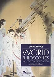 World Philosophies an Historical Introduction Second Edition: A Historical Introduction