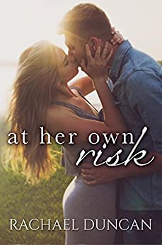 At Her Own Risk (A Standalone Romance) by [Duncan, Rachael]