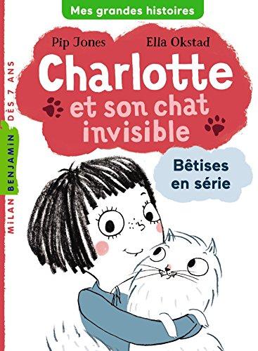 Charlotte et son chat invisible (1) : Bêtises en série