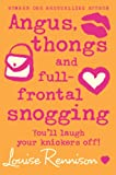 Angus, thongs and full-frontal snogging (Confessions of Georgia Nicolson, Book 1) by Louise Rennison