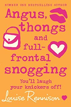 Angus, thongs and full-frontal snogging (Confessions of Georgia Nicolson, Book 1) by [Rennison, Louise]