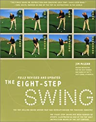 The Eight Step Swing : The Top Selling Swing System that has Revolutionized the Teaching Industry (HarperResource book)