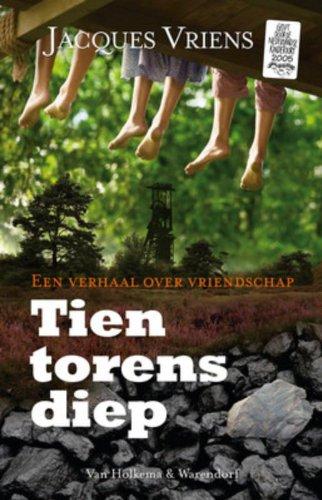Tien torens diep: een verhaal over vriendschap