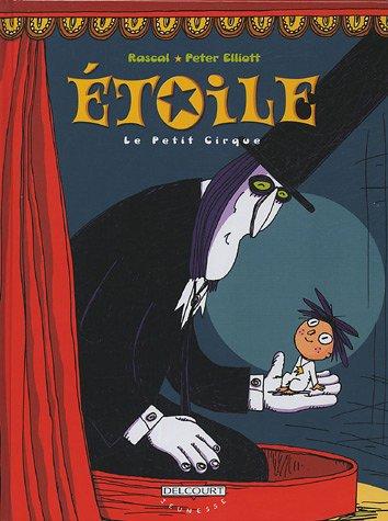 Etoile, Tome 1 : Le Petit Cirque