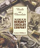Image de Built on Chocolate: The Story of the Hershey Chocolate Company