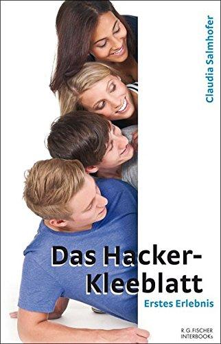 Das Hacker-Kleeblatt: Erstes Erlebnis (R.G. Fischer INTERBOOKs ECO)