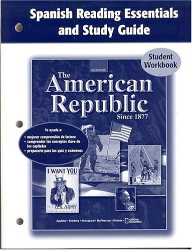 The American Republic Since 1877 Spanish Reading Essentials and Study Guide Student Workbook (U.S. History - The Modern Era)