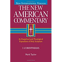 1 Corinthians: An Exegetical and Theological Exposition of Holy Scripture (New American Commentary)