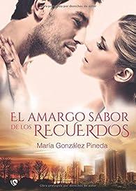 El amargo sabor de los recuerdos par María González Pineda