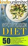 Hypothyroidism Diet: 50 Hypothyroidis...