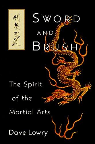Sword And Brush: Spirit of the Martial Arts por Dave Lowry
