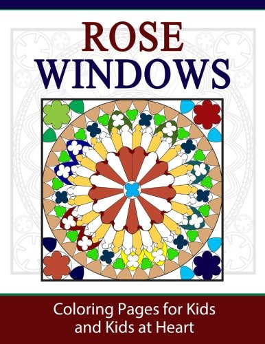 Rose Windows: Coloring Pages for Kids and Kids at Heart (Hands-On Art History, Band 19) (Rose Windows)