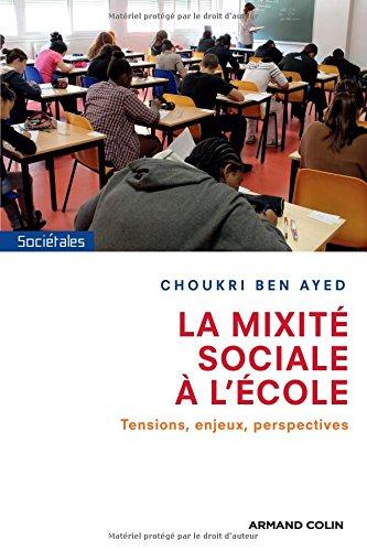 La mixité sociale à l'école: Tensions, enjeux, perspectives