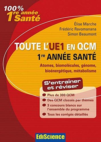 Toute l'UE1 en QCM, 1re année Santé : Chimie générale, Chimie organique, Biochimie, Biologie moléculaire (3 - Toute l'UE en QCM)