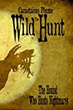 The Wild Hunt (The Hound Who Hunts Nightmares Book 1) by Caractacus Plume