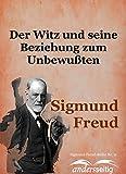 Der Witz und seine Beziehung zum Unbewußten: Sigmund-Freud-Reihe Nr. 11