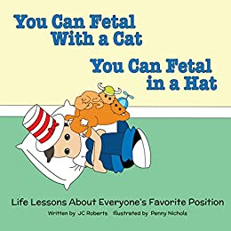 I Always Wanted To Lie Down On Floor Of >> You Can Fetal With A Cat You Can Fetal In A Hat Life Lessons About