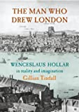 The Man Who Drew London: Wenceslaus Hollar in Reality and Imagination