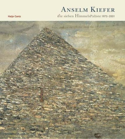 Anselm Kiefer, die sieben HimmelsPaläste 1973-2001 Mark Rosenthal