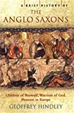 A Brief History of the Anglo-Saxons (Brief Histories) (English Edition)