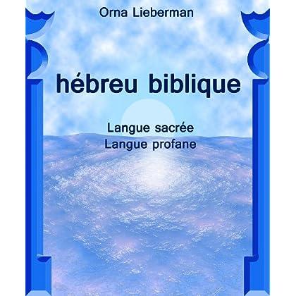 hébreu biblique  Langue sacrée Langue profane