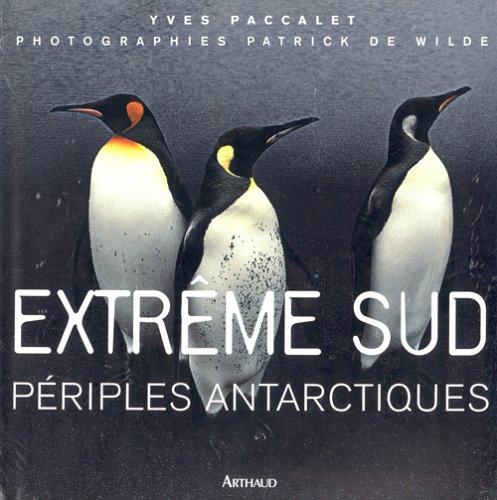 Extrême Sud : Périples antarctiques