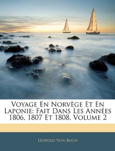 Voyage En Norvège Et En Laponie: Fait Dans Les Années 1806, 1807 Et 1808, Volume 2