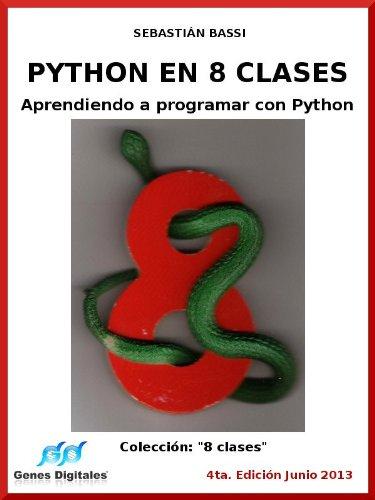 Python en 8 clases: Aprendiendo a programar con Python por Sebastian Bassi