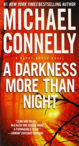 A Darkness More Than Night (A Harry Bosch Novel, Band 7) (Harry Bosch 7)