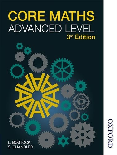 Core Maths Advanced Level 3rd Edition by Bostock, L, Chandler, F S (June 26, 2013) Paperback