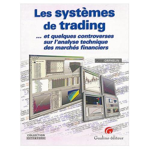 Les systèmes de trading... et quelques controverses sur l'analyse technique des marchés financiers