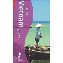 Vietnam : Le Guide