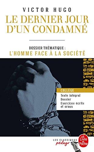 Le Dernier Jour d'un condamné (Edition pédagogique) : Dossier thématique : L'Homme face à ses bourreaux (Classiques Pédago) (French Edition)