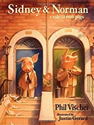 Sidney & Norman: A Tale of Two Pigs by Phil Vischer (2012-05-01)