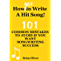 HOW [NOT] TO WRITE A HIT SONG! - 101 Common Mistakes To Avoid If You Want Songwriting Success
