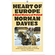 Heart of Europe: A Short History of Poland (Oxford Paperbacks)