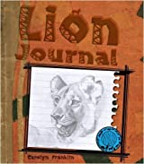 Lion Journal (Animal Journals) by Carolyn Franklin (2009-03-20)