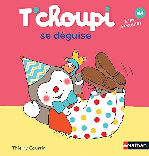 T'choupi se déguise - Dès 2 ans (09) par Thierry Courtin