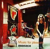Songtexte von Monaco - Music for Pleasure