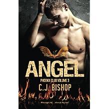 Angel (Phoenix Club) (Volume 3) by CJ Bishop (2014-07-28)