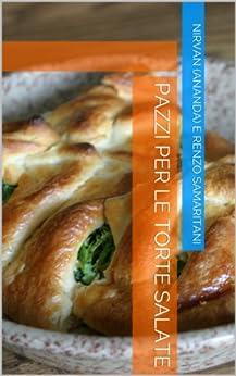 Pazzi per le Torte Salate (i Libretti Vol. 8) di [AssociazioneCulturale CoscienzaSpirituale.org, Renzo Samaritani, RamAnanda]