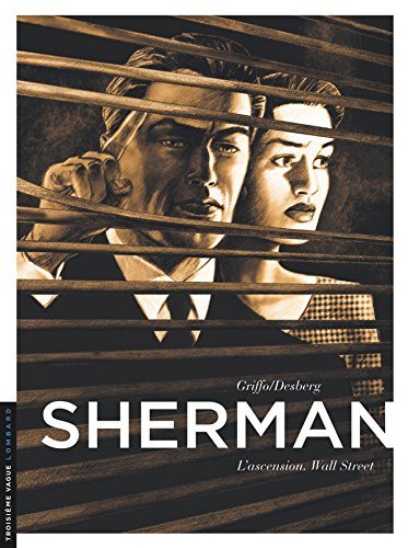 Sherman - tome 2 - L'ascension. Wall Street par Desberg Stephen
