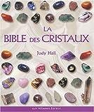 La Bible des cristaux - Editeur Guy Tredaniel - 05/04/2004