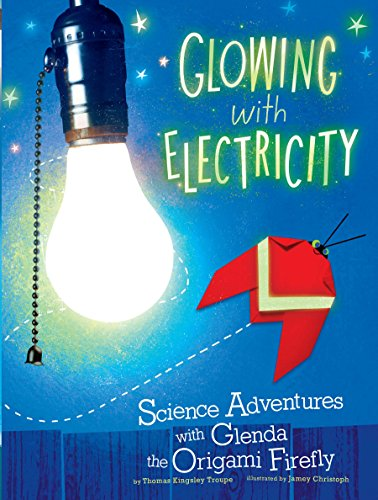Glowing with Electricity (Origami Science Adventures) (English Edition)