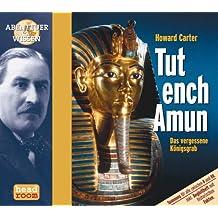 Howard Carter. Tutenchamun. Das vergessene Königsgrab, 1 Audio-CD (Abenteuer & Wissen)