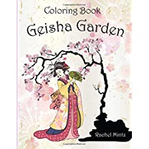 Geisha Garden - Coloring Book: 30 Japanese Women & Nature Scenes For Adults and Grown up Children
