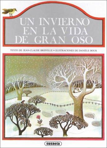 UN Invierno En LA Vida De Gran Oso/Winter in the Life of Great Bear por Jean-Claude Brisville
