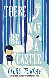 There May Be a Castle by Piers Torday (2016-10-06)